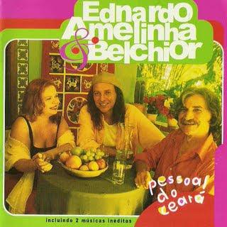 Belchior, Ednardo & Amelinha - Pessoal do Cear�