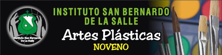 GRADO 9º ARTES PLASTICAS ISB LA SALLE
