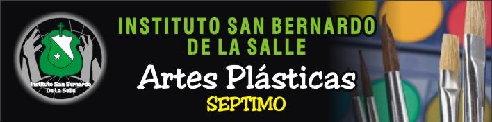 GRADO 7º ARTES PLASTICAS ISB LA SALLE