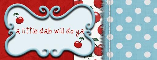 A Little Dab Will Do Ya