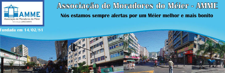 ASSOCIAÇÃO DE MORADORES DO MÉIER - AMME