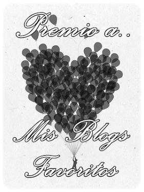 Premio a mis blogs favoritos.