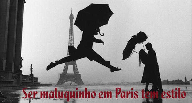 Ser maluquinho em Paris tem estilo