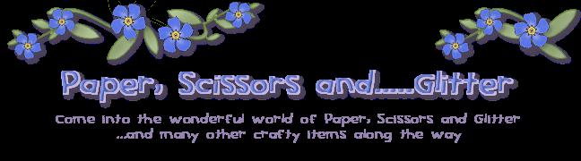 Paper, Scissors and Glitter!