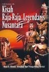Kisah Raja-Raja Legendaris Nusantara