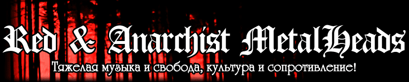Red & Anarchist Metalheads (Russia & ex-USSR)