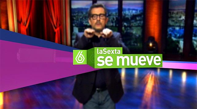 Andreu Buenafuente de fondo en la Promo La Sexta La Sexta se mueve Febrero 2011