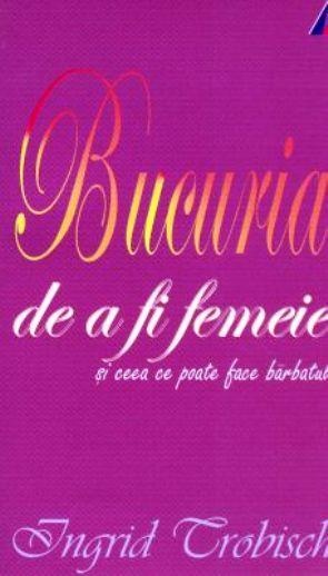 Bucuria de a fi femeie