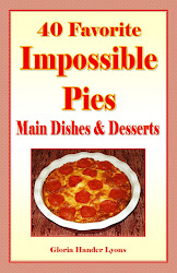 40 Favorite Impossible Pies: Main Dishes & Desserts