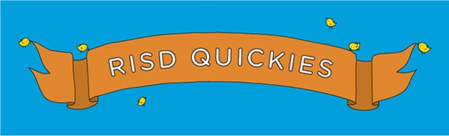 RISD Quickies (Quick and Dirty Every Weekend!)