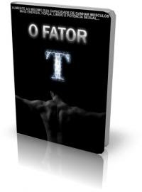 O Fator T Aumente Sua Massa Muscular Em 500%
