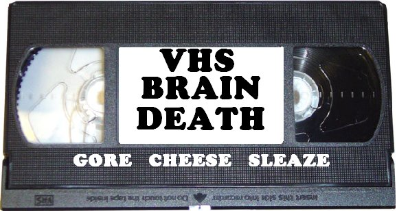 VHS BRAIN DEATH