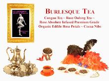 BURLESQUE TEA