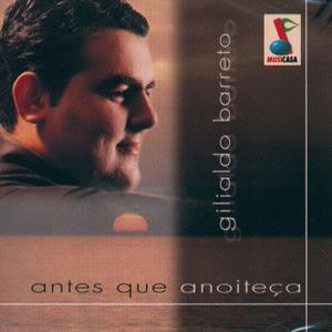 Gilialdo Barreto - Antes que Anoite�a (playback)