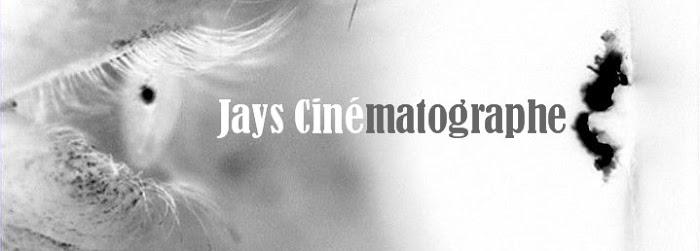 Jays Cinématographe