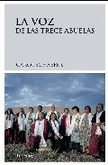 LA VOZ DE LAS TRECE ABUELAS, DE CAROL SCHAEFER