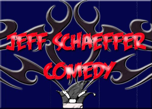 Jeff Schaeffer Comedy