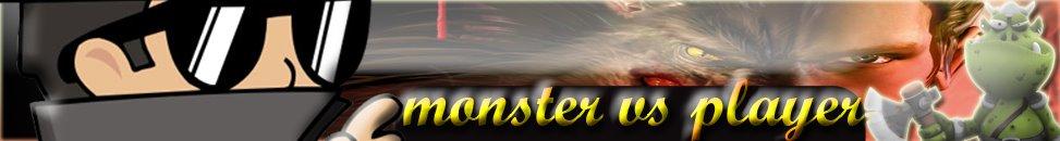 Monster Vs Player |DIVULGA|