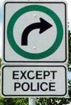 Right turn allowed, except for police