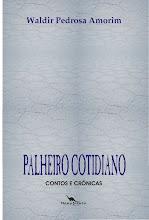 PALHEIRO COTIDIANO - CONTOS E CRÔNICAS