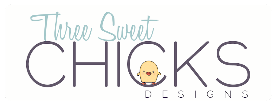 Three Sweet Chicks Designs
