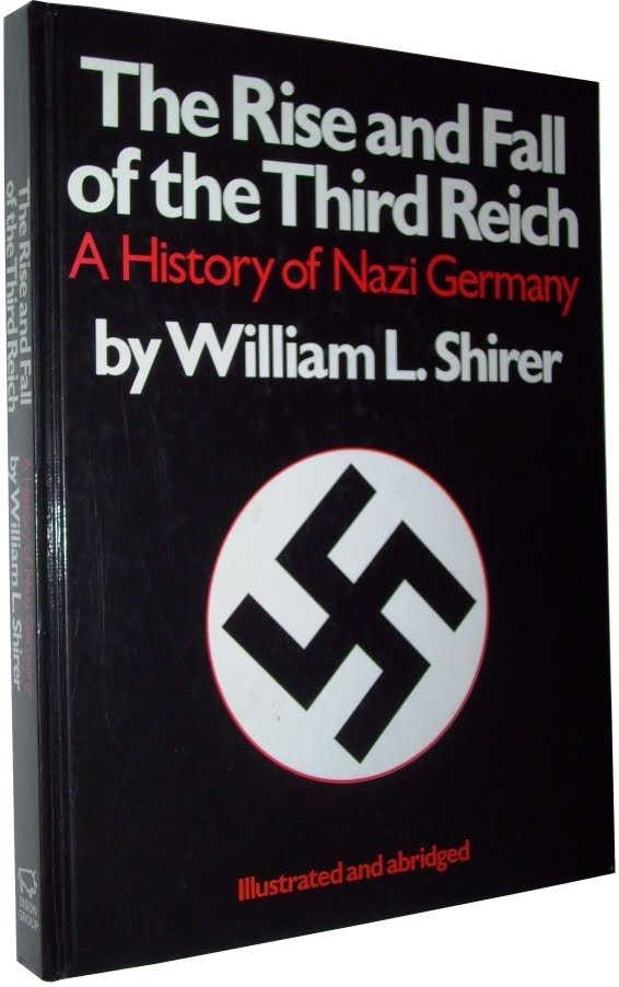 a history of the rise and fall of the third reich The rise and fall of the third reich by william l shirer  this is a work of great  historical significance—and the ideal complement to the study of world war ii.