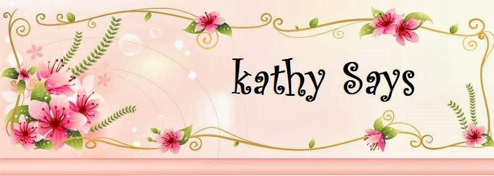 Kathy Says
