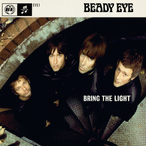 http://4.bp.blogspot.com/_x-H2JKJmb7c/TNRoOAOJN9I/AAAAAAAAAUE/cn6eGFdYqfo/s400/beady_eye_bring_the_light_300.jpg