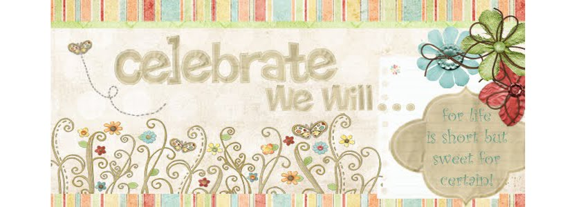 Celebrate We Will...