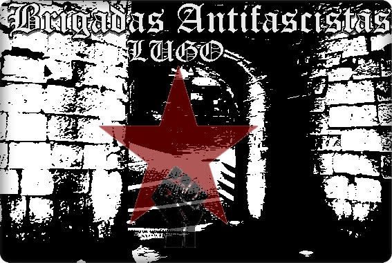 BRIGADAS ANTIFASCISTAS LUGO