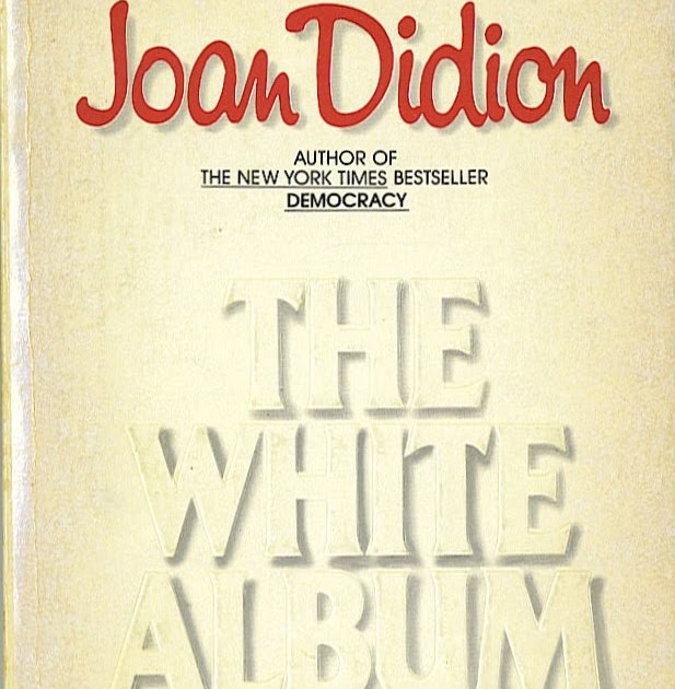 joan didion white album essay summary This detailed literature summary also contains topics for discussion on the white album by joan didion in this collection of essays by joan didion entitled the white album, the reader is taken on a crash tour of the late sixties and early seventies, as seen though the eyes of the reporter didion .