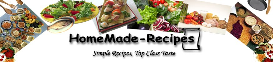 homemade recipe - Easy Recipe, Top Class Taste