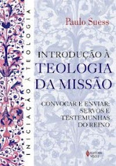 Lanada a 3a ed.:INTRODUO  TEOLOGIA DA MISSO - CONVOCAR E ENVIAR: SERVOS E TESTEMUNHAS DO REINO