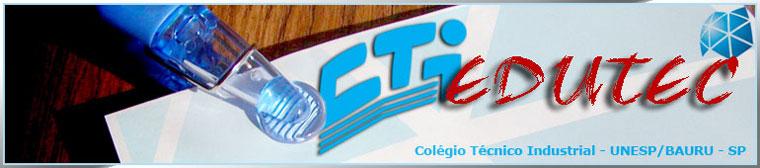 CTIedutec - Colégio Técnico Industrial - Unesp - Bauru, SP