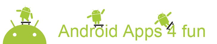 Android Apps 4 Fun