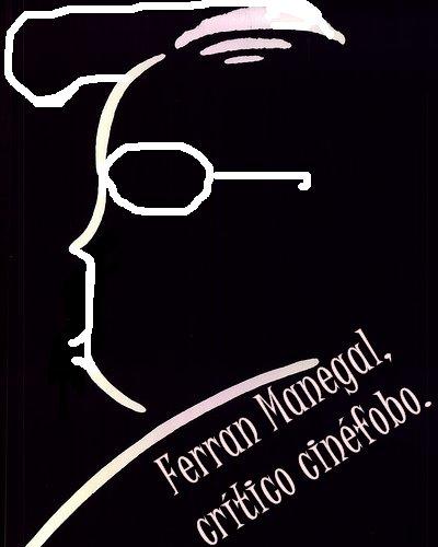 El blog cinéfobo del Señor Manegal