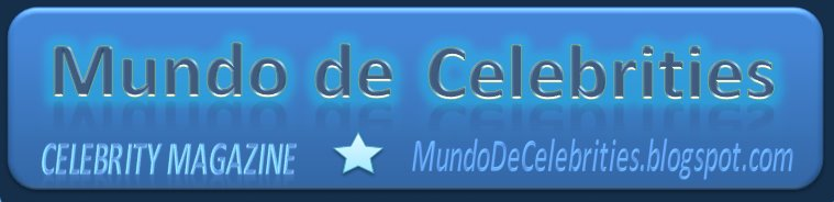 Mundo de Celebrities - The #1 Celebrity Site on the web