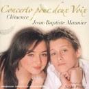 Concerto Pour Deux Voix - Jean-Baptiste & Clemence Maunier