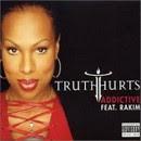 Truth Hurts - Addictive feat. Rakim