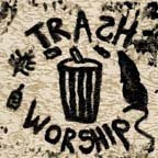 trashworship