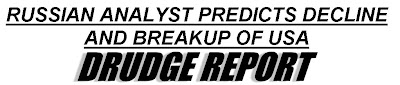Drudge Report deceptively promotes russian analyst decline and breakup of u.s. prediction  drudge 25november2008