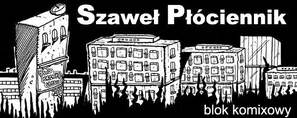 komiksowy blok Szawła Pawła Płóciennika