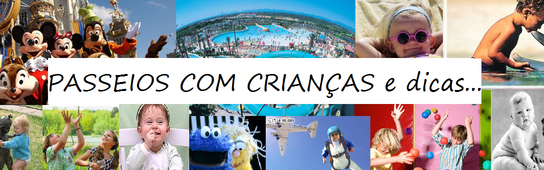 PASSEIOS COM CRIANAS e dicas