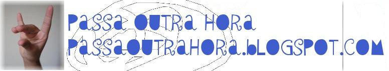 passaoutrahora.blogspot.com