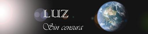 LUZ  sin censura