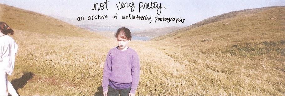 not very pretty