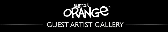 Agent Orange Guest Artist Gallery