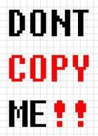Ni te atrevas a Copiarme!! >:) xD