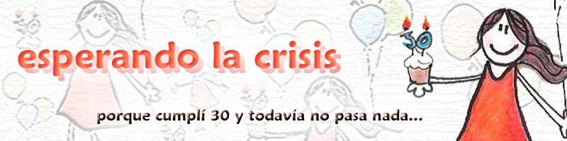 esperando la crisis
