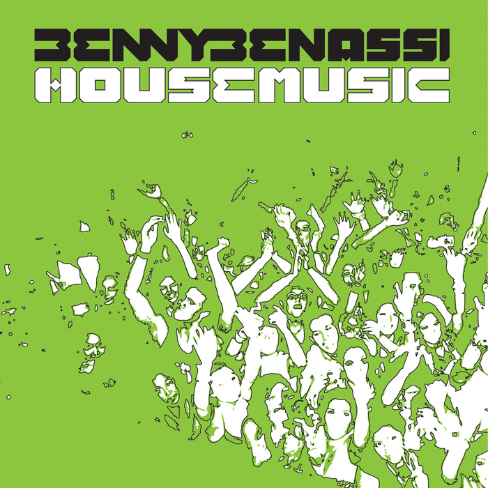 Benny Benassi- House Music (Original Music)